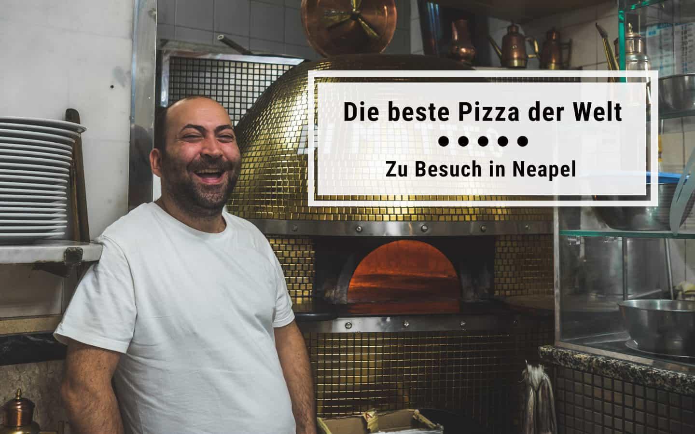 Pizza-Reiseführer für Neapel: die beste Pizza der Welt