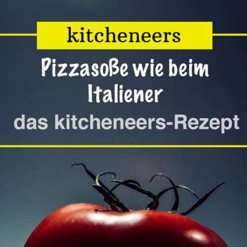 Pizzasosse Wie Beim Italiener Das Kitcheneers Rezept Fur Pizzasauce Kitcheneers